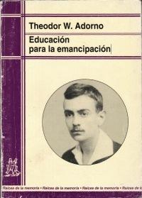 Adorno - 1998 - Educacion para la emancipacion