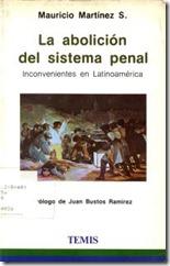 Martínez Sánchez, Mauricio. La abolición del sistema penal: inconvenientes en Latinoamérica