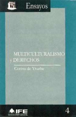 Yturbe, Corina de. Multiculturalismo y derechos